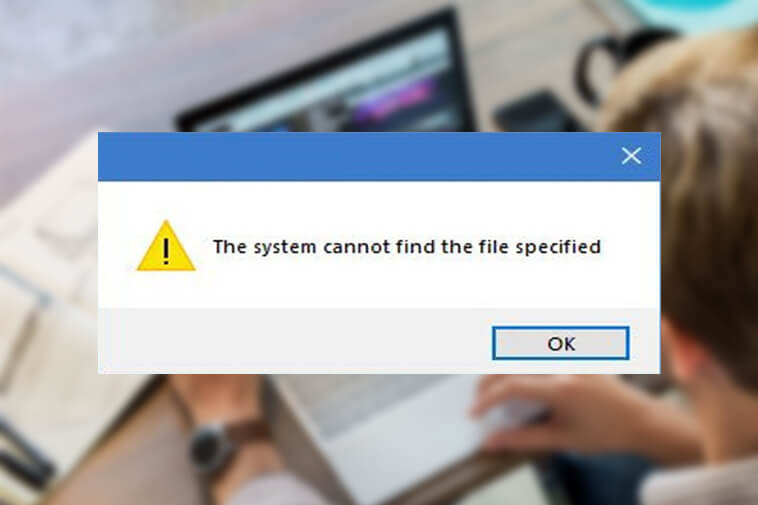 How to Fix The System Cannot Find the File