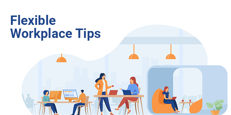 flexible workplace tips